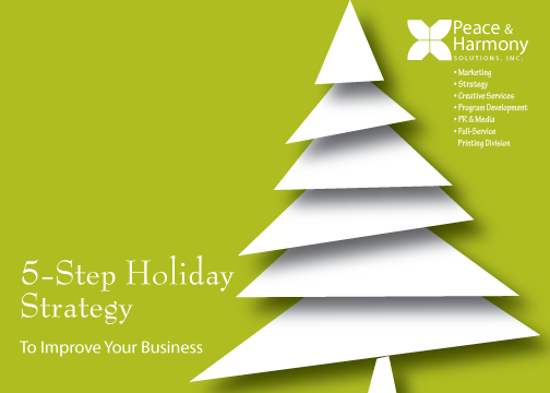 Peace & Harmony Solutions, Inc. 5-Step Holiday Strategy to improve business
