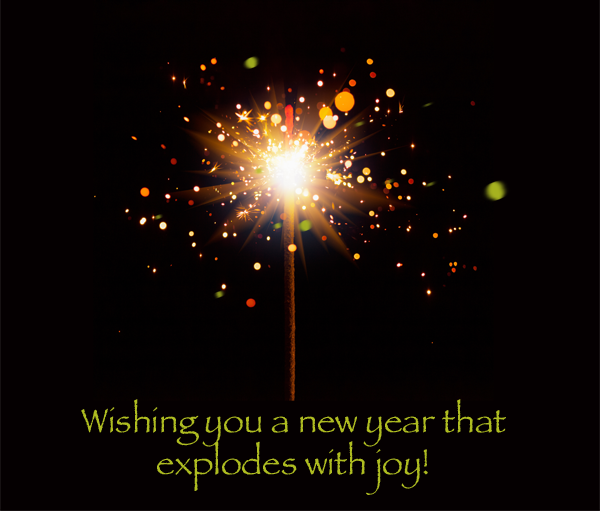 Sparking exploding graphic. Wishing you a new year that explodes with joy!